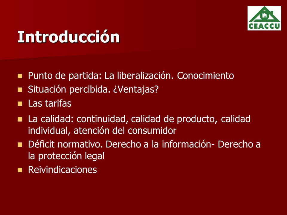 Introducción Punto de partida: La liberalización.Conocimiento Situación percibida.