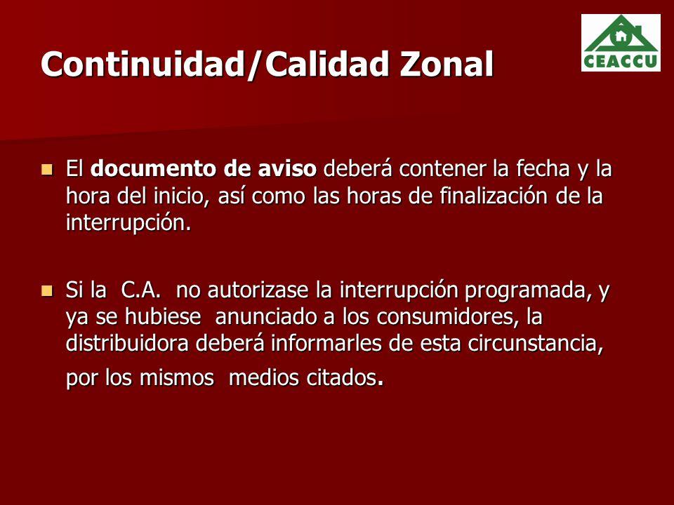 Continuidad/Calidad Zonal El documento de aviso deberá contener la fecha y la hora del inicio, así como las horas de finalización de la interrupción.