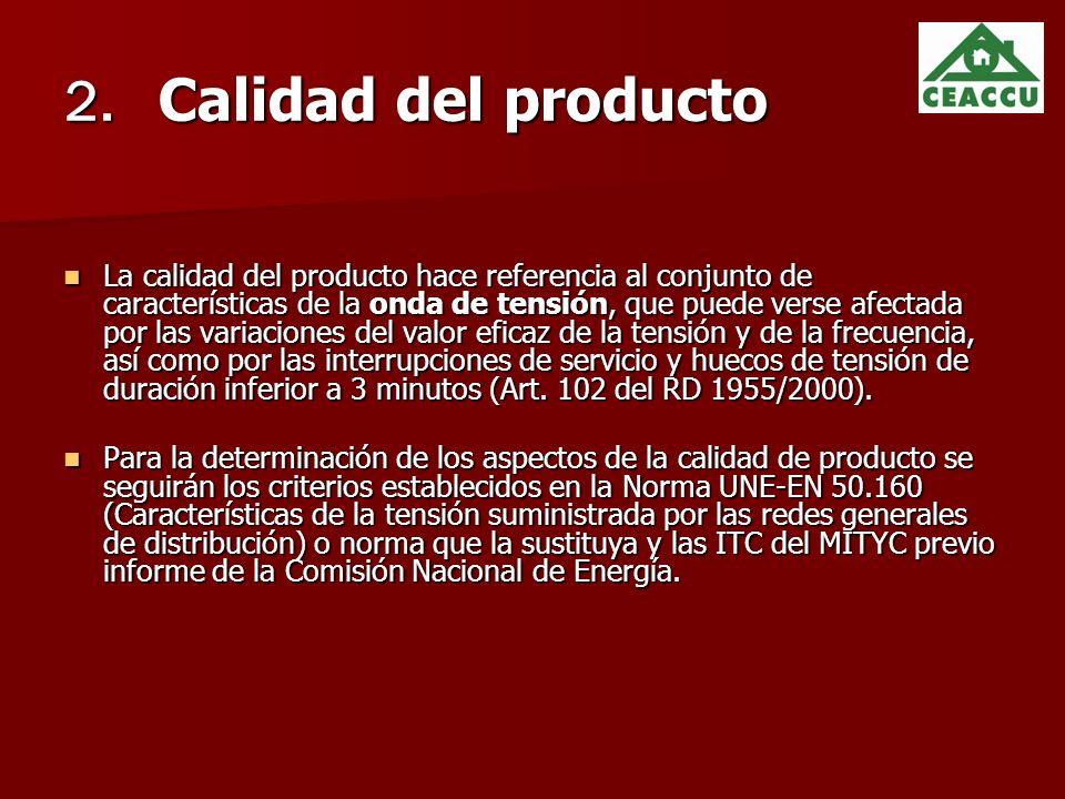 2. Calidad del producto La calidad del producto hace referencia al conjunto de características de la onda de tensión, que puede verse afectada por las