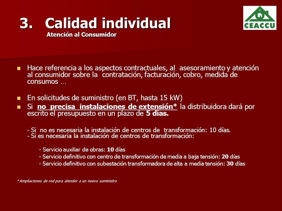 3. Calidad individual Atención al Consumidor Hace referencia a los aspectos contractuales, al asesoramiento y atención al consumidor sobre la contrata