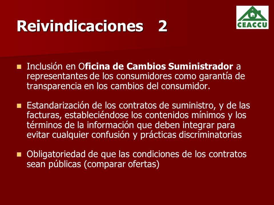 Reivindicaciones 2 Inclusión en Oficina de Cambios Suministrador a representantes de los consumidores como garantía de transparencia en los cambios del consumidor.