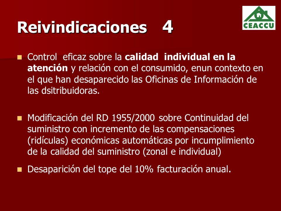 Reivindicaciones 4 Control eficaz sobre la calidad individual en la atención y relación con el consumido, enun contexto en el que han desaparecido las Oficinas de Información de las dsitribuidoras.