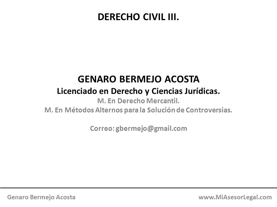 GENARO BERMEJO ACOSTA Licenciado en Derecho y Ciencias Jurídicas. M. En Derecho Mercantil. M. En Métodos Alternos para la Solución de Controversias. C