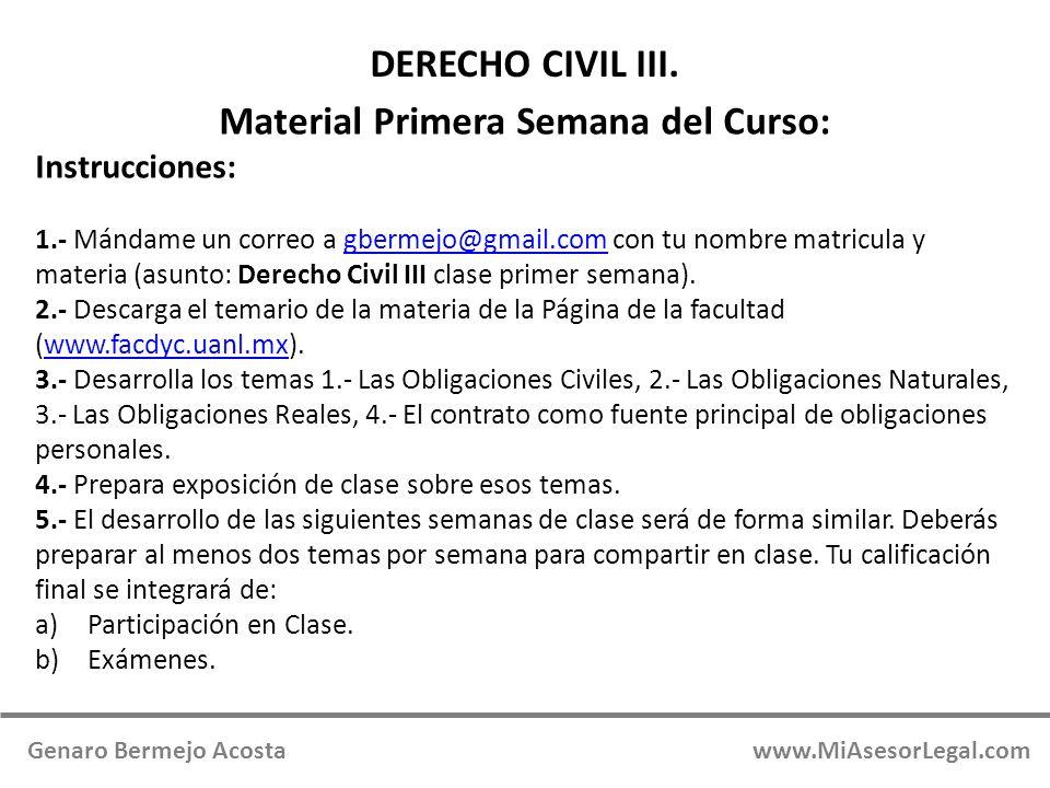 Material Primera Semana del Curso: Instrucciones: 1.- Mándame un correo a gbermejo@gmail.com con tu nombre matricula y materia (asunto: Derecho Civil