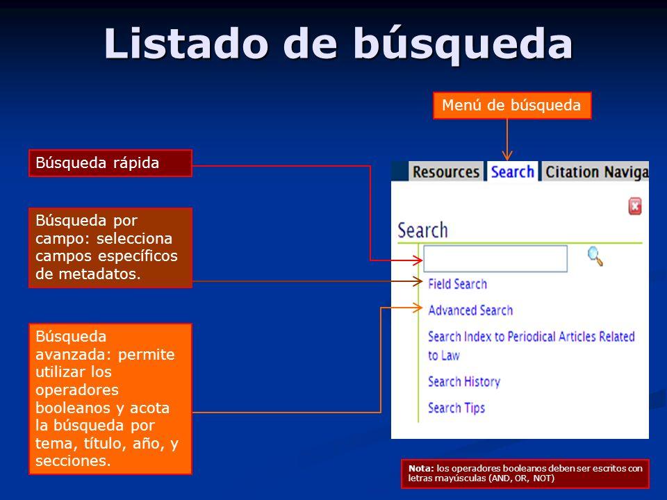 Listado de búsqueda Menú de búsqueda Nota: los operadores booleanos deben ser escritos con letras mayúsculas (AND, OR, NOT) Búsqueda rápida Búsqueda por campo: selecciona campos específicos de metadatos.