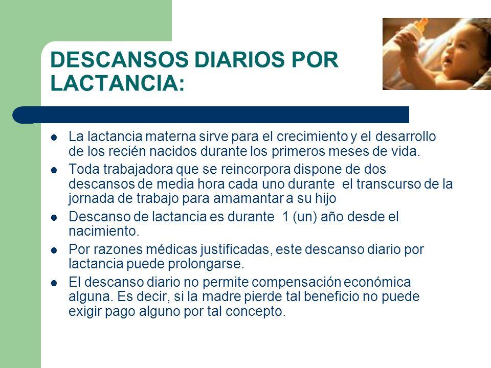 DESCANSOS DIARIOS POR LACTANCIA: La lactancia materna sirve para el crecimiento y el desarrollo de los recién nacidos durante los primeros meses de vida.