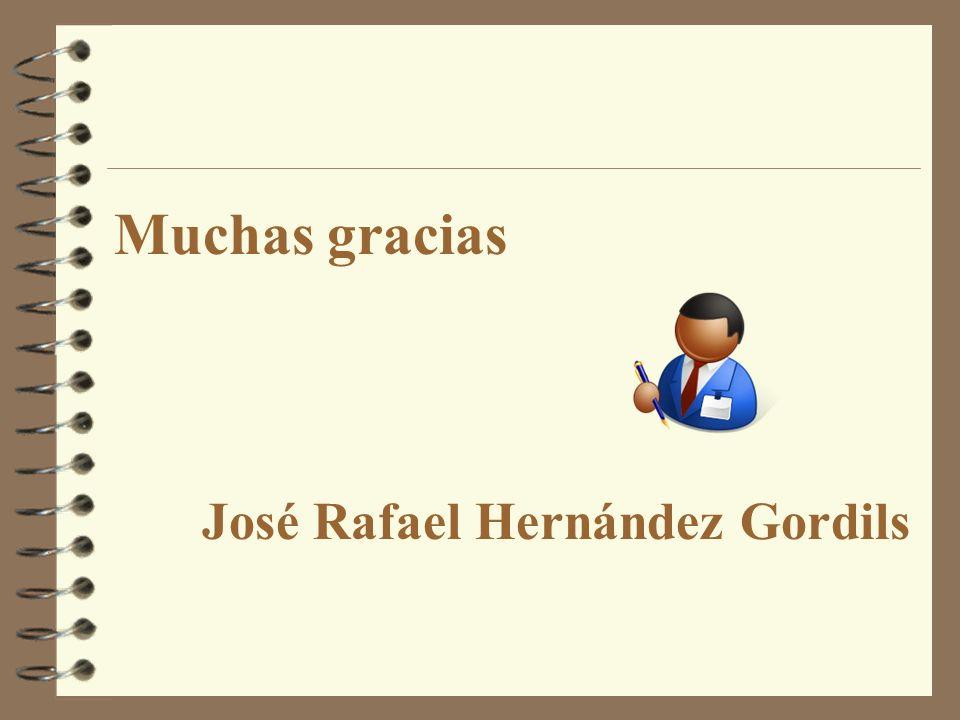 Muchas gracias José Rafael Hernández Gordils