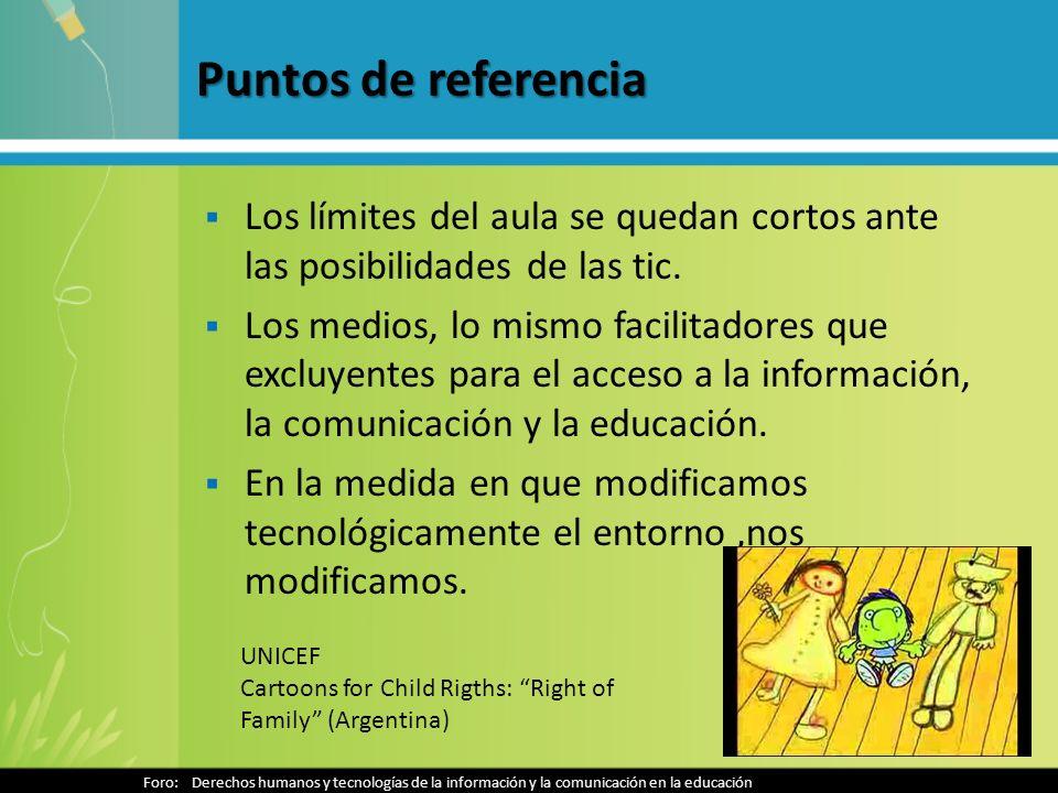 Puntos de referencia Los límites del aula se quedan cortos ante las posibilidades de las tic. Los medios, lo mismo facilitadores que excluyentes para
