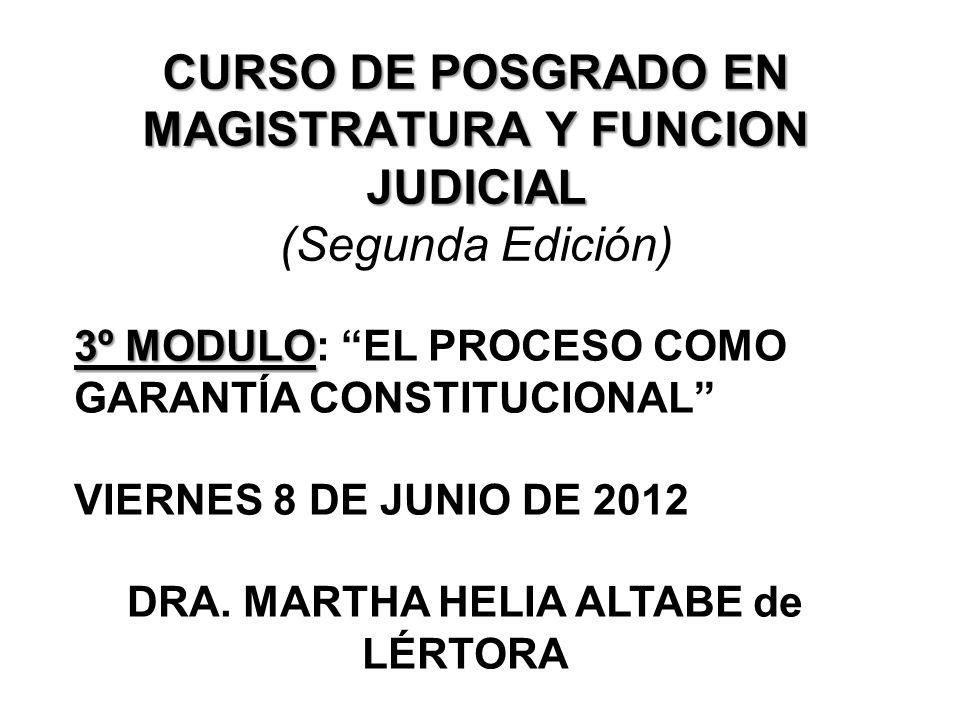 CURSO DE POSGRADO EN MAGISTRATURA Y FUNCION JUDICIAL CURSO DE POSGRADO EN MAGISTRATURA Y FUNCION JUDICIAL (Segunda Edición) 3º MODULO 3º MODULO: EL PR
