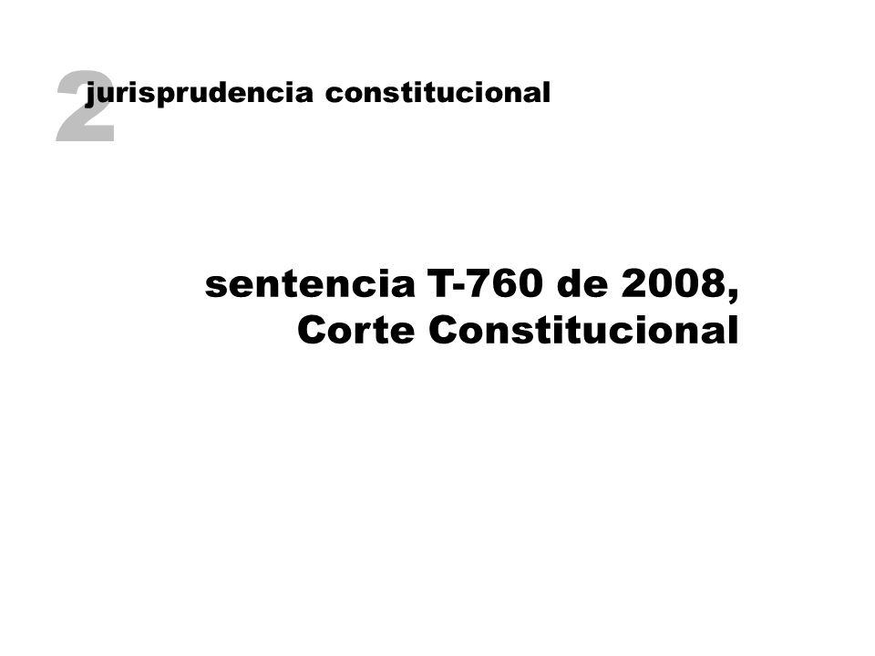2 jurisprudencia constitucional sentencia T-760 de 2008, Corte Constitucional