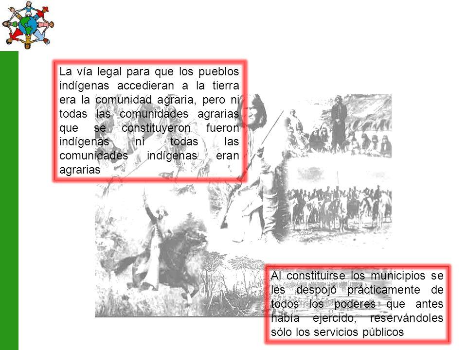 La vía legal para que los pueblos indígenas accedieran a la tierra era la comunidad agraria, pero ni todas las comunidades agrarias que se constituyer