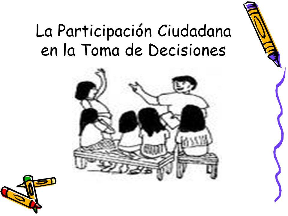 La Participación Ciudadana en la Toma de Decisiones