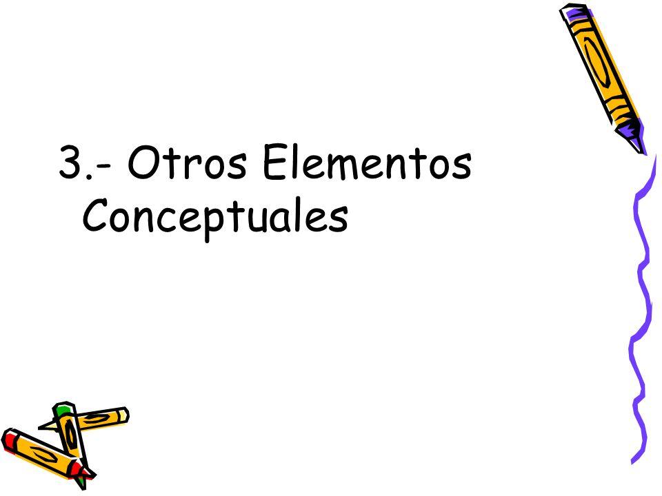 3.- Otros Elementos Conceptuales