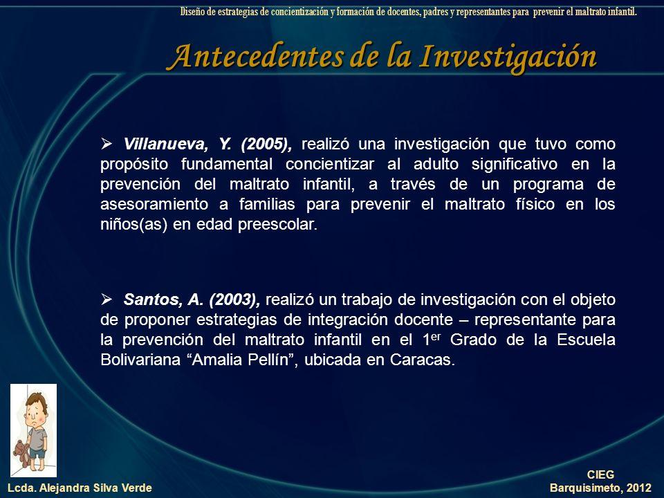 Lcda. Alejandra Silva Verde - Inquirir los conocimientos teóricos y legales que poseen los docentes en materia de maltrato infantil. - Indagar el cono