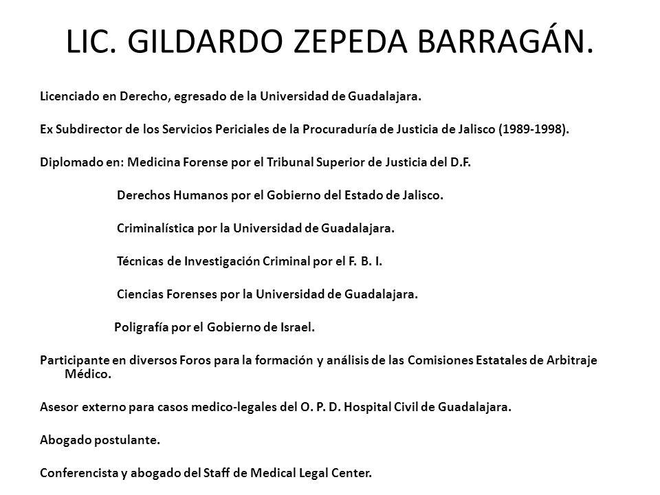LIC.GILDARDO ZEPEDA BARRAGÁN. Licenciado en Derecho, egresado de la Universidad de Guadalajara.