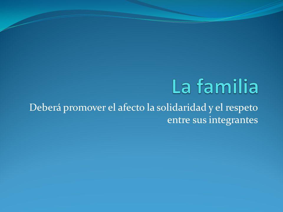 LA FAMILIA ES EL NÚCLEO DE LA SOCIEDAD