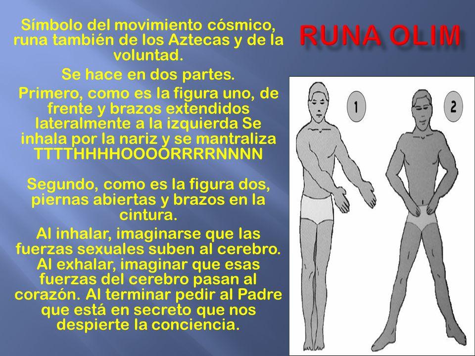 Símbolo del movimiento cósmico, runa también de los Aztecas y de la voluntad. Se hace en dos partes. Primero, como es la figura uno, de frente y brazo