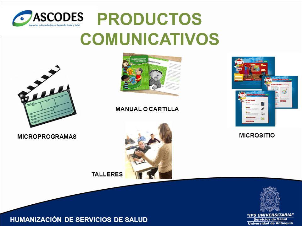 MICROPROGRAMAS MANUAL O CARTILLA MICROSITIO TALLERES HUMANIZACIÓN DE SERVICIOS DE SALUD PRODUCTOS COMUNICATIVOS