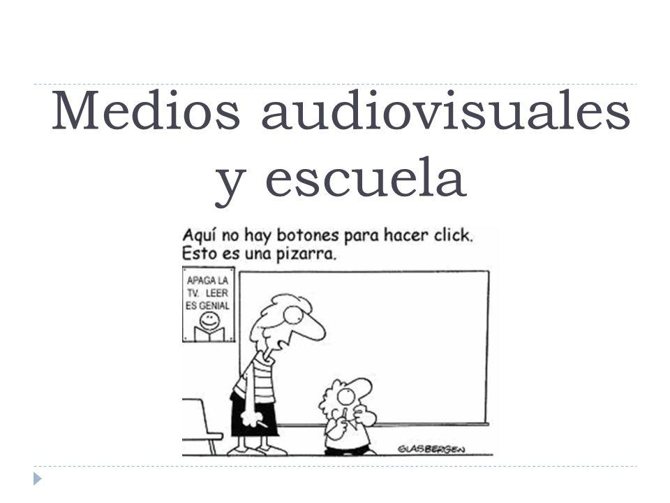 Medios audiovisuales y escuela