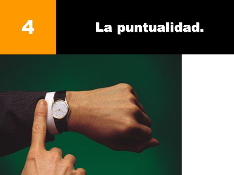 La puntualidad. 4