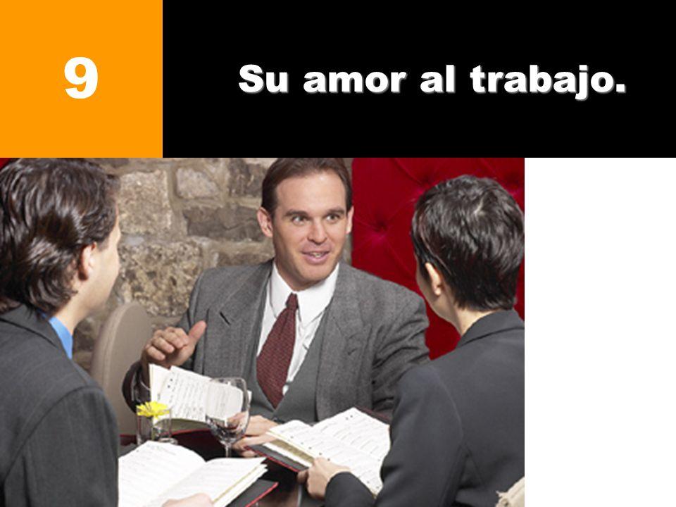 Su amor al trabajo. 9