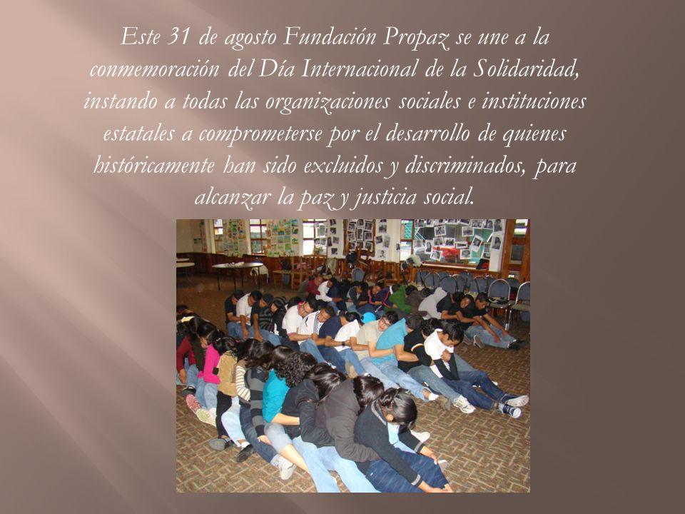 Este 31 de agosto Fundación Propaz se une a la conmemoración del Día Internacional de la Solidaridad, instando a todas las organizaciones sociales e i
