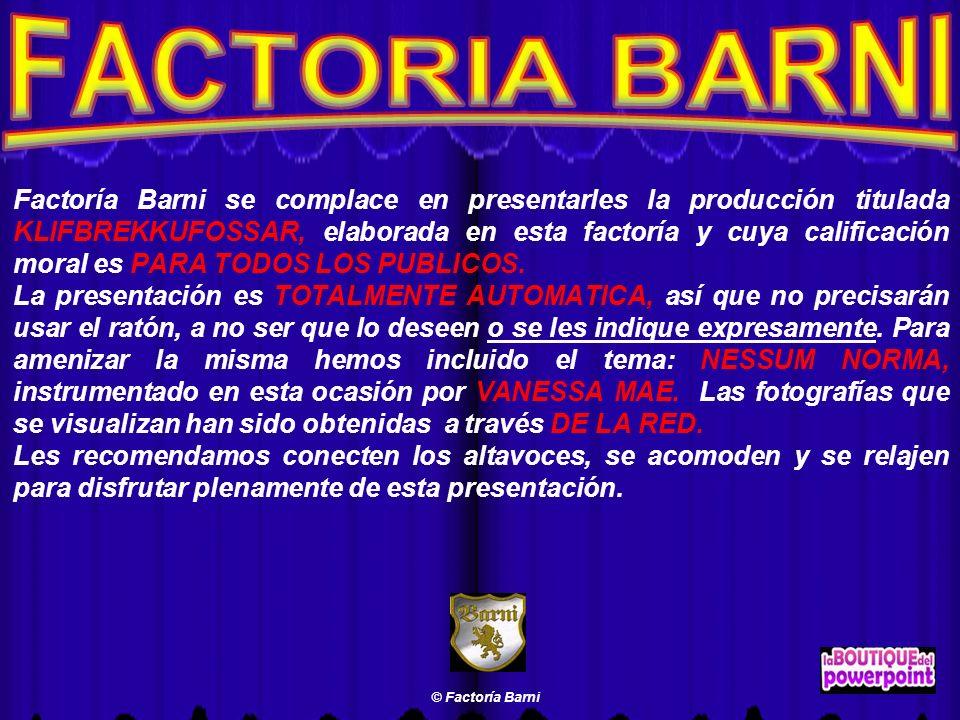 Factoría Barni se complace en presentarles la producción titulada KLIFBREKKUFOSSAR, elaborada en esta factoría y cuya calificación moral es PARA TODOS LOS PUBLICOS.