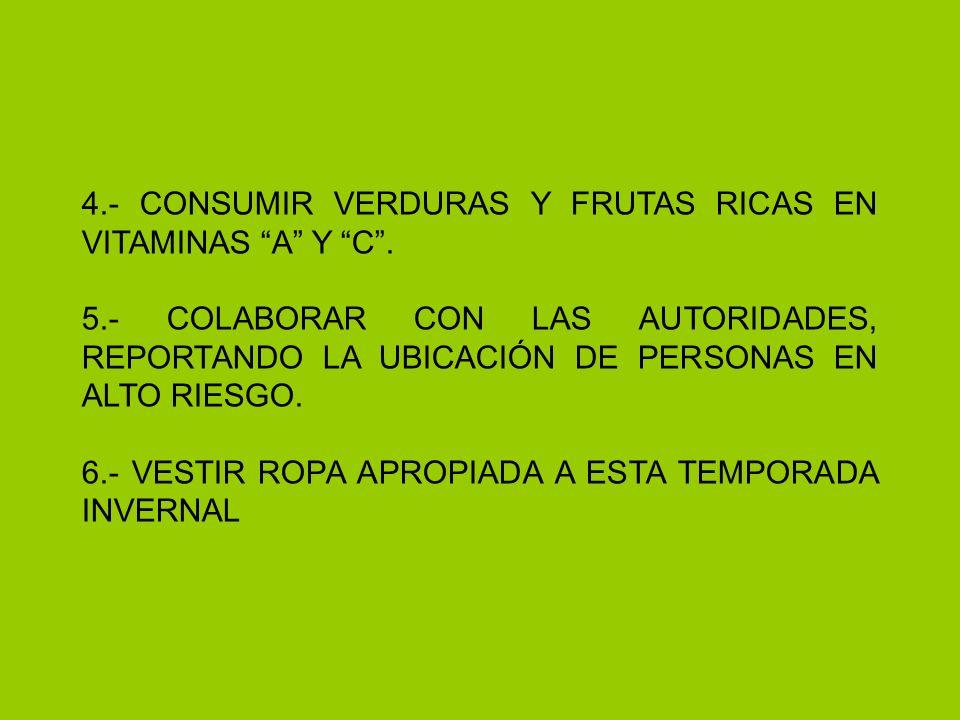 4.- CONSUMIR VERDURAS Y FRUTAS RICAS EN VITAMINAS A Y C.