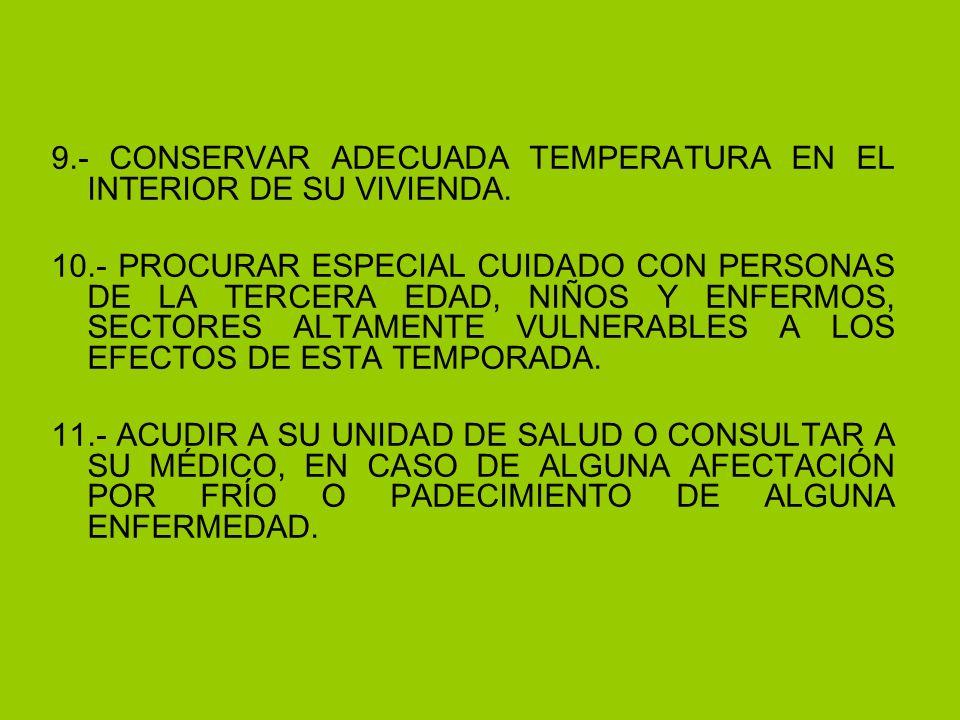 9.- CONSERVAR ADECUADA TEMPERATURA EN EL INTERIOR DE SU VIVIENDA.