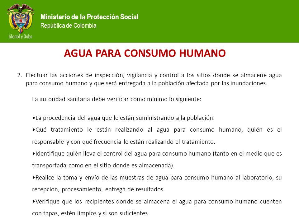 Ministerio de la Protección Social República de Colombia AGUA PARA CONSUMO HUMANO 2.