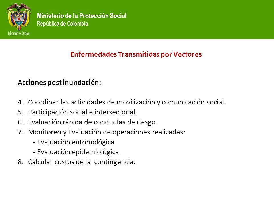 Ministerio de la Protección Social República de Colombia Acciones post inundación: 4.