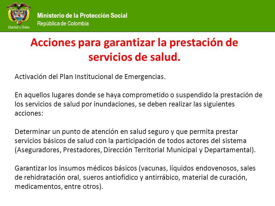 Ministerio de la Protección Social República de Colombia Acciones para garantizar la prestación de servicios de salud.