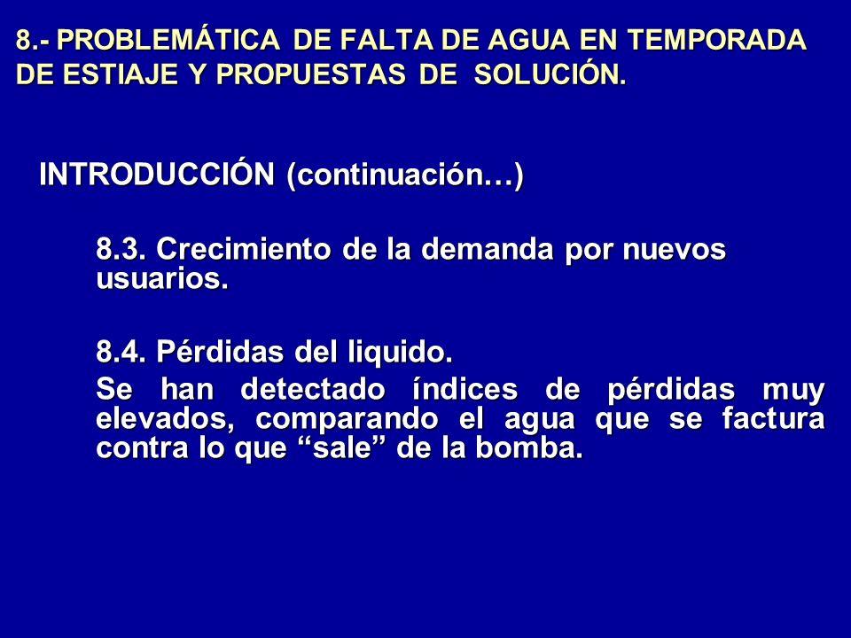 8.- PROBLEMÁTICA DE FALTA DE AGUA EN TEMPORADA DE ESTIAJE Y PROPUESTAS DE SOLUCIÓN. INTRODUCCIÓN (continuación…) 8.3. Crecimiento de la demanda por nu