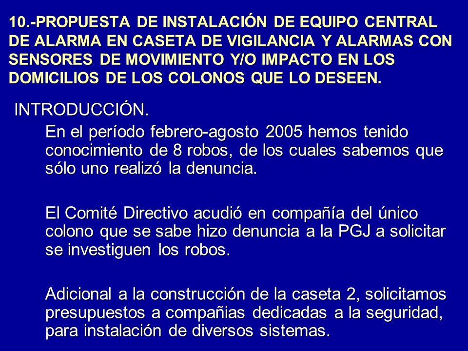 10.-PROPUESTA DE INSTALACIÓN DE EQUIPO CENTRAL DE ALARMA EN CASETA DE VIGILANCIA Y ALARMAS CON SENSORES DE MOVIMIENTO Y/O IMPACTO EN LOS DOMICILIOS DE