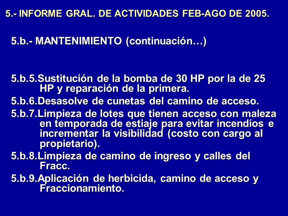 5.- INFORME GRAL. DE ACTIVIDADES FEB-AGO DE 2005. 5.b.- MANTENIMIENTO (continuación…) 5.b.5.Sustitución de la bomba de 30 HP por la de 25 HP y reparac