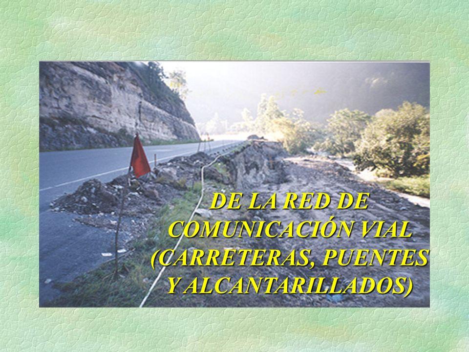 DE LA RED DE COMUNICACIÓN VIAL (CARRETERAS, PUENTES Y ALCANTARILLADOS)