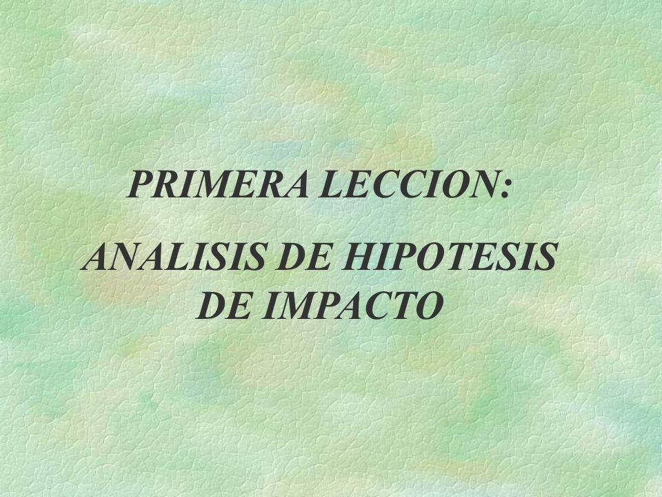 PRIMERA LECCION: ANALISIS DE HIPOTESIS DE IMPACTO