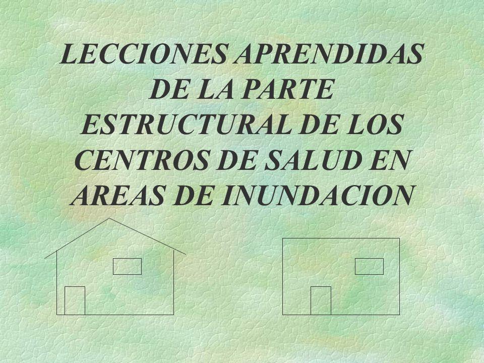 LECCIONES APRENDIDAS DE LA PARTE ESTRUCTURAL DE LOS CENTROS DE SALUD EN AREAS DE INUNDACION