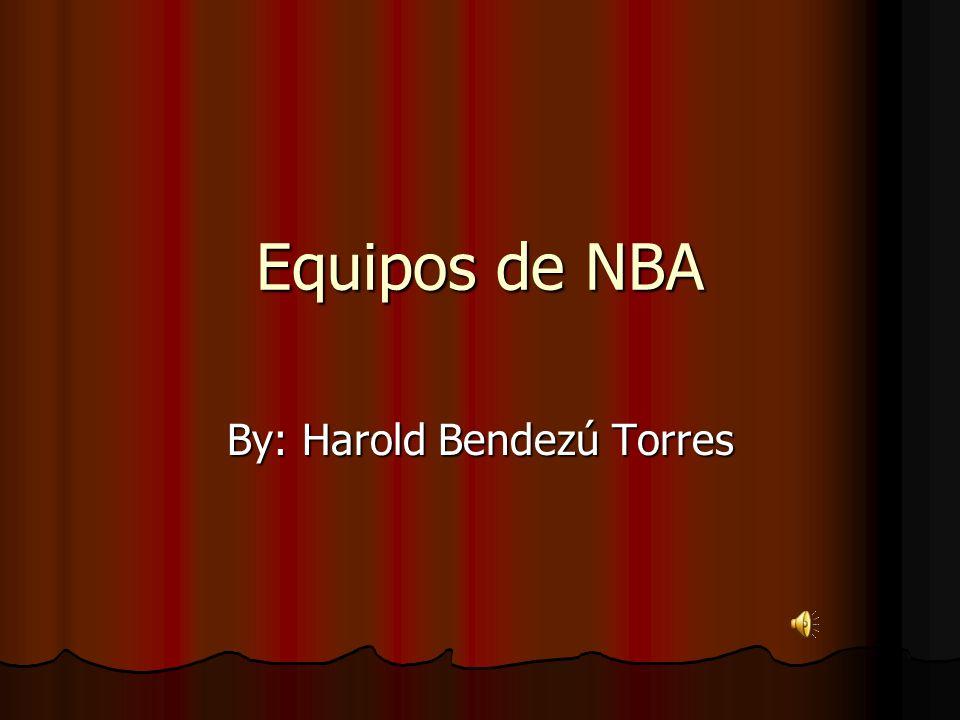 Equipos de NBA By: Harold Bendezú Torres