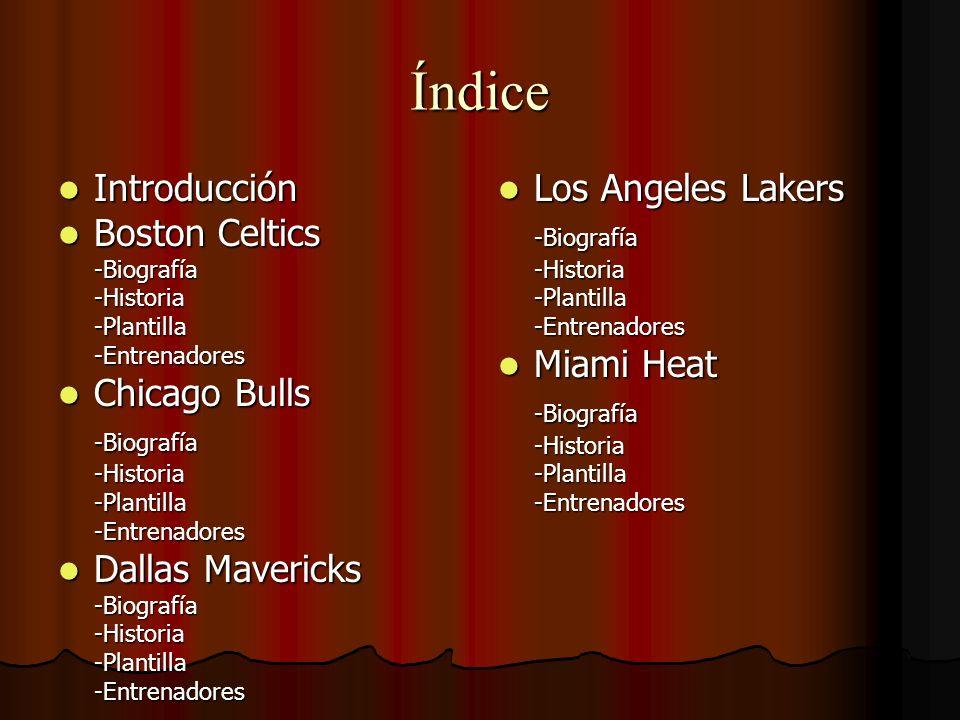 Índice Introducción Introducción Boston Celtics Boston Celtics-Biografía-Historia-Plantilla-Entrenadores Chicago Bulls Chicago Bulls-Biografía-Histori