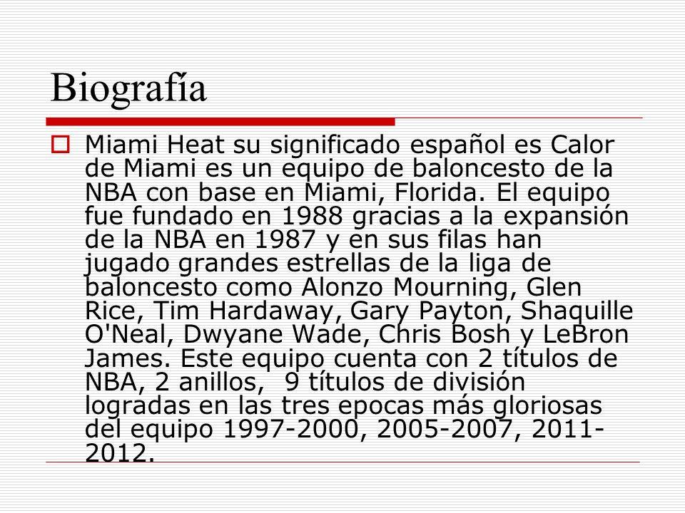 Biografía Miami Heat su significado español es Calor de Miami es un equipo de baloncesto de la NBA con base en Miami, Florida. El equipo fue fundado e