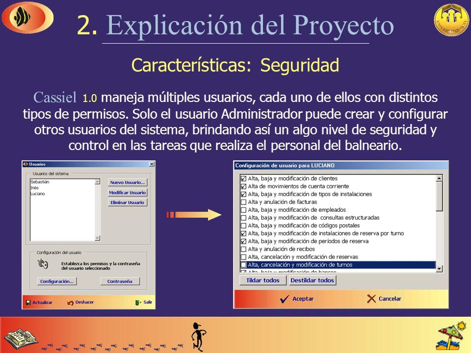 Características: un Balneario 2. Explicación del Proyecto Cliente Instalaciones básicas Instalaciones adicionales