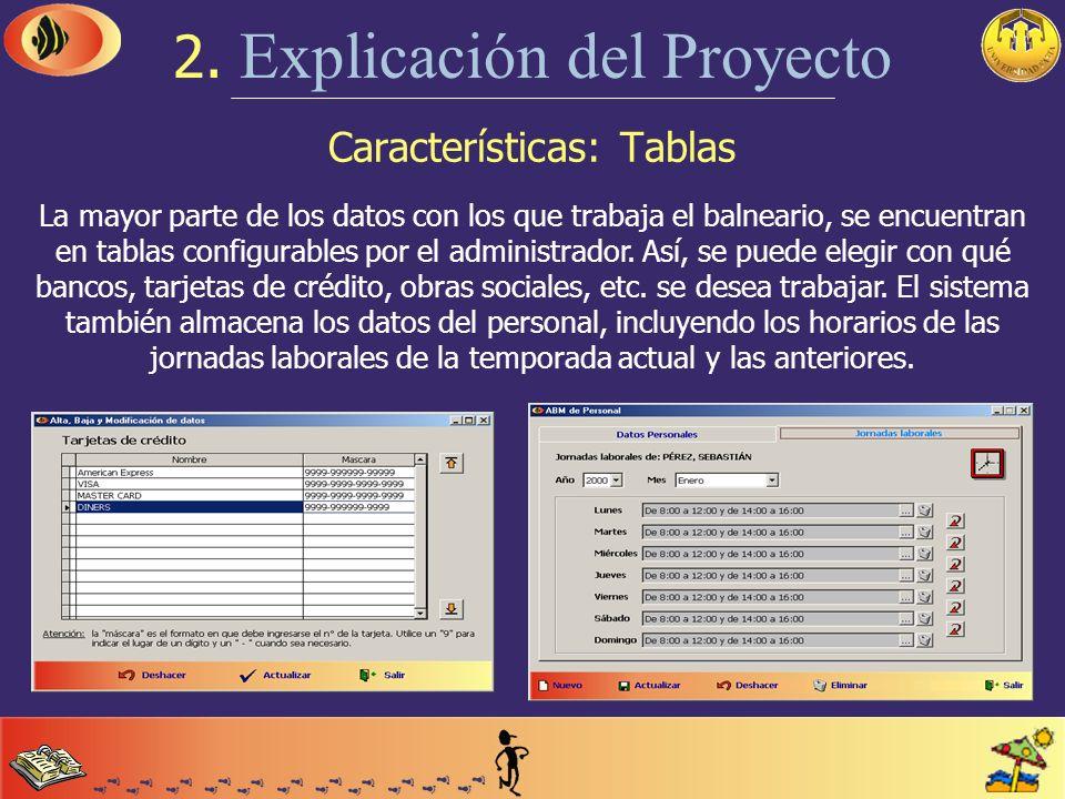 Características: Instalaciones 2. Explicación del Proyecto Existen 3 tipos de instalaciones, clasificadas en función del tipo de uso que tienen: Insta