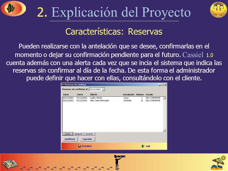 Características: Tablas 2. Explicación del Proyecto La mayor parte de los datos con los que trabaja el balneario, se encuentran en tablas configurable