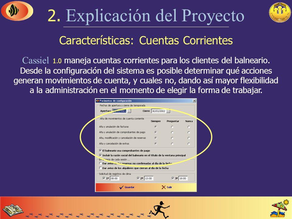 Características: Reservas 2. Explicación del Proyecto Pueden realizarse con la antelación que se desee, confirmarlas en el momento o dejar su confirma