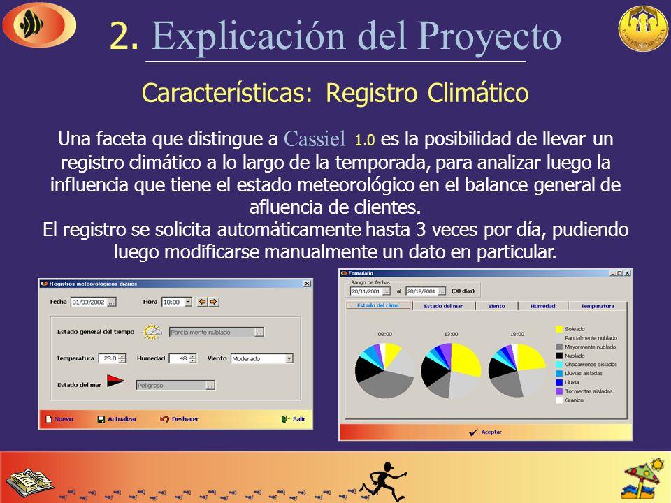 Características: Cuentas Corrientes 2. Explicación del Proyecto Cassiel 1.0 maneja cuentas corrientes para los clientes del balneario. Desde la config