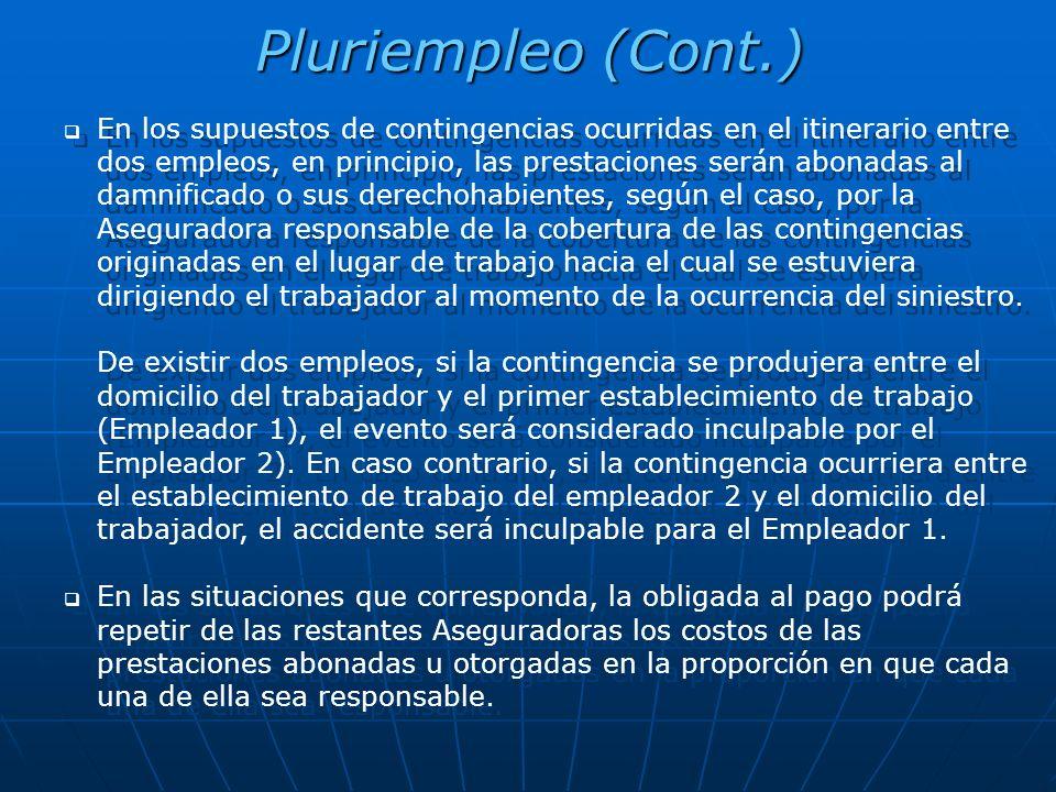 Pluriempleo (Cont.) En los supuestos de contingencias ocurridas en el itinerario entre dos empleos, en principio, las prestaciones serán abonadas al d