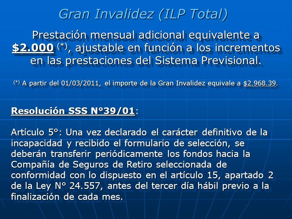 Gran Invalidez (ILP Total) Prestación mensual adicional equivalente a $2.000 (*), ajustable en función a los incrementos en las prestaciones del Sistema Previsional.