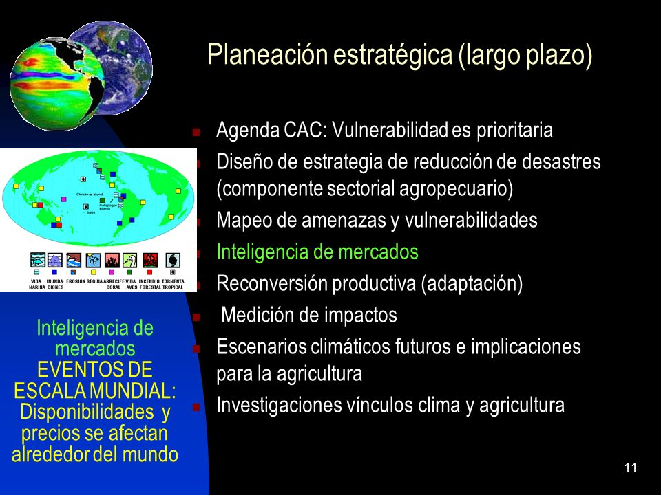 11 Planeación estratégica (largo plazo) Agenda CAC: Vulnerabilidad es prioritaria Diseño de estrategia de reducción de desastres (componente sectorial