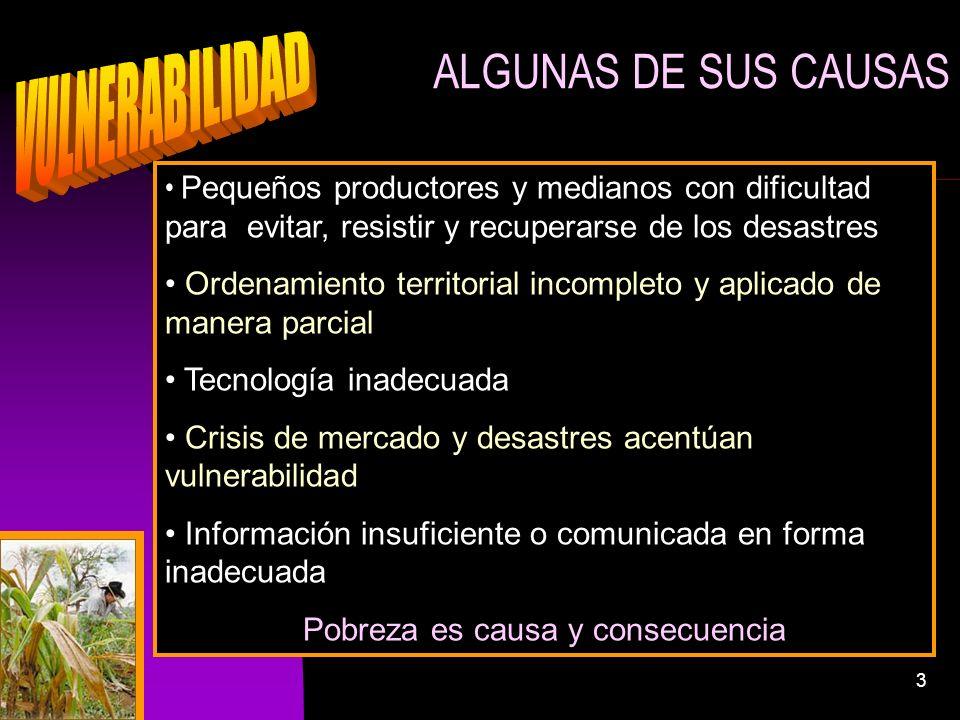3 Pequeños productores y medianos con dificultad para evitar, resistir y recuperarse de los desastres Ordenamiento territorial incompleto y aplicado d